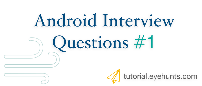 Top 5 Android Interview Questions 1 Android Developer