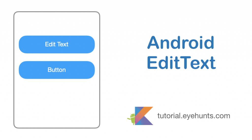 Android EditText Tutorial With Example in Kotlin