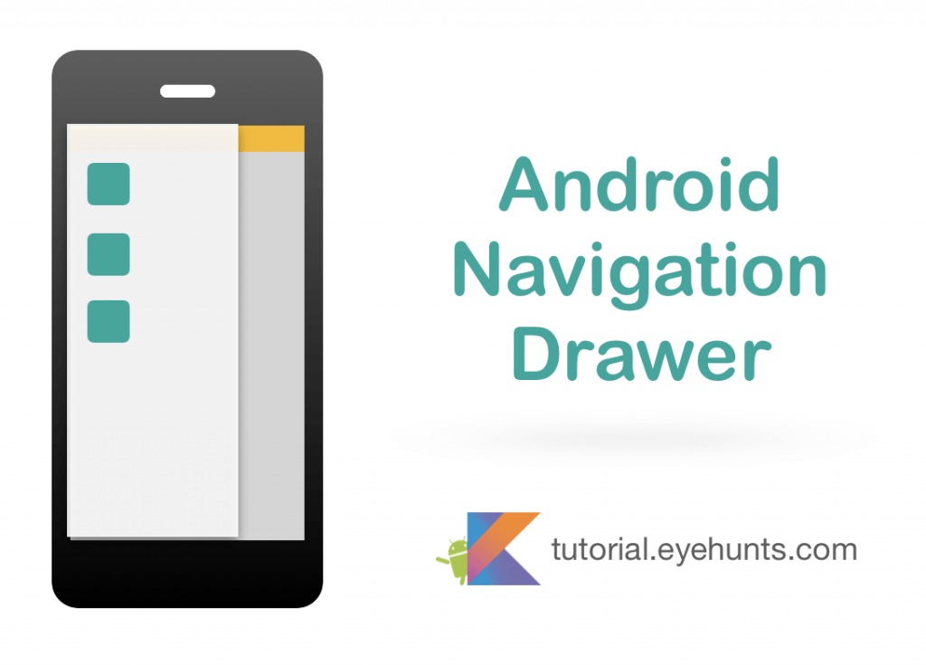 Android navigation Drawer Tutorial and Example in Kotlin