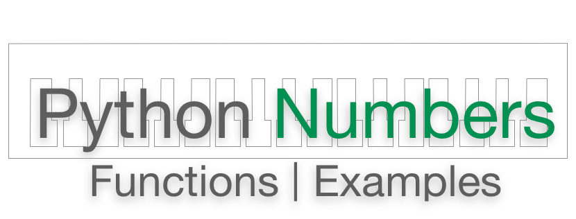 Python Numbers and Types Tutorial with Example