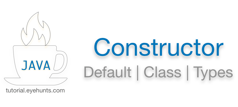 Java Constructor Default Class Types with Examples