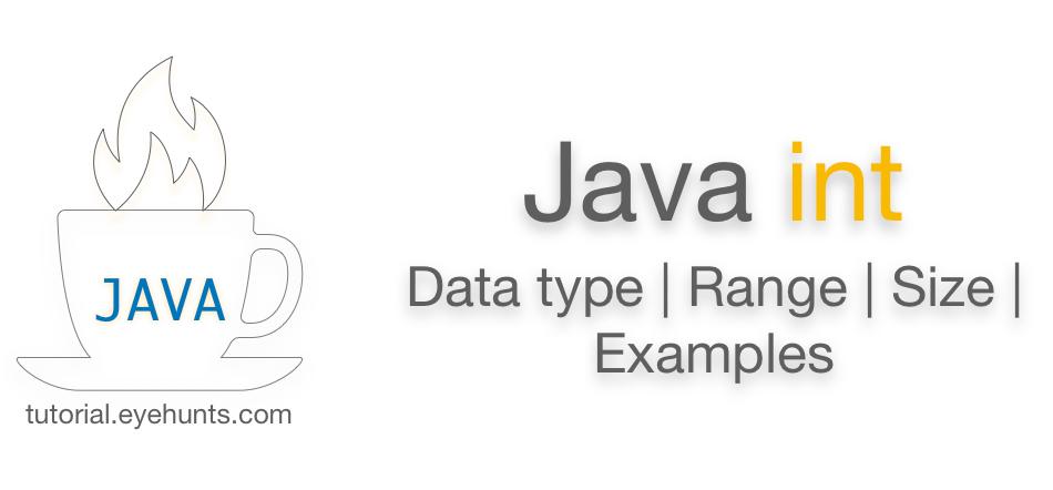 Java int Range & Size Primitive Data Type Examples