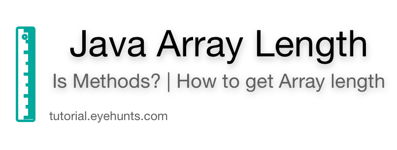 Java Array Length Is Methods? How to get Array length