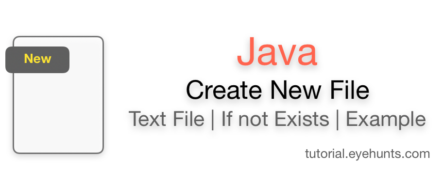 Java Create File New Text File If Not Exists and examples