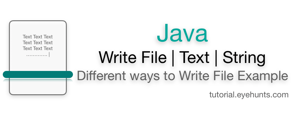 Java Write to File Text Strings Different ways write file with examples