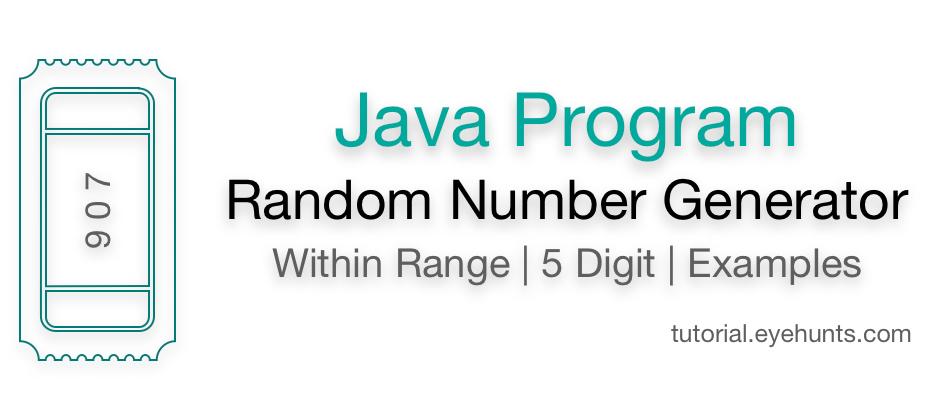Random Number Generator Java Within Range 5 Digit Examples
