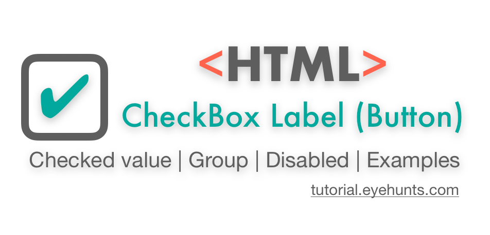 HTML CheckBox Label Checked Value, Group, Disable, onclick, onchange, and  Example
