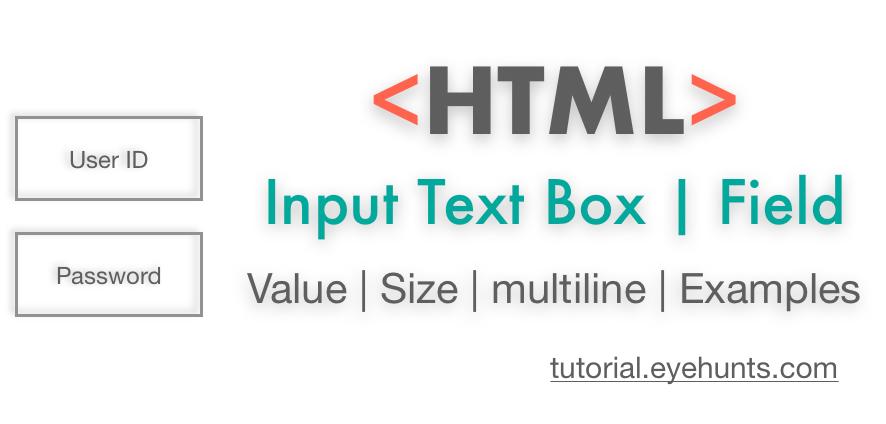 HTML Input Text Box | Field | Value, Size, Width, Multiline