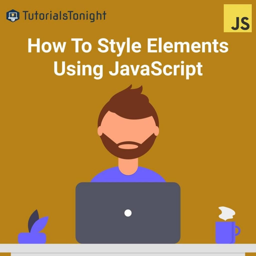 Style Elements using JavaScript HTML