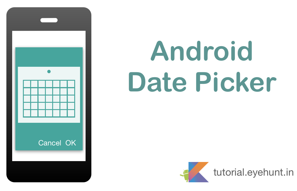 Android Date Picker Dialog with Example in Kotlin Android DatePickerDialog
