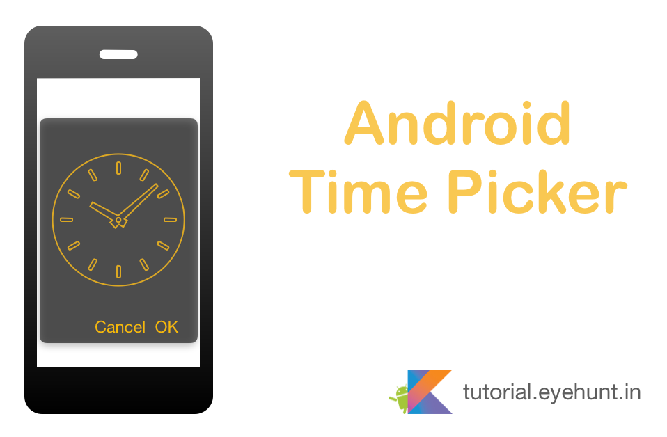 Android Time Picker Dialog and Example in Kotlin