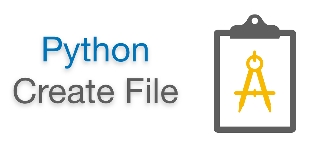 Python Create File (Empty Text File)   Create file if not exist