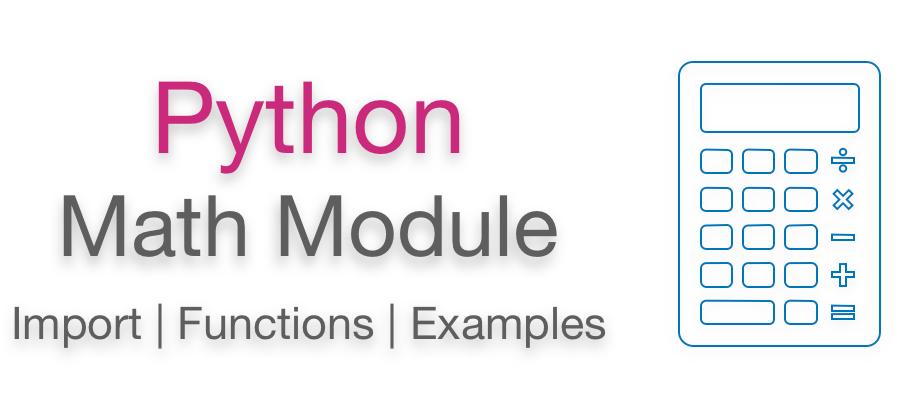 Python math module | Python import math, Function , Operators examples