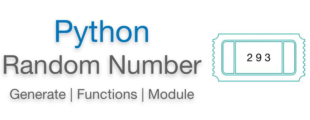Python random number example   Generator   Function   Module